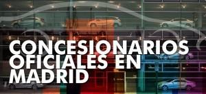 concesionarios oficiales en madrid