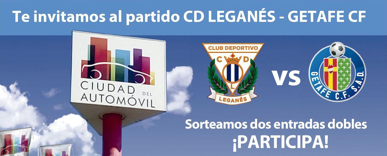 Ciudad del Automóvil sorteo de dos entradas dobles para el partido CD Leganés vs Getafe CF
