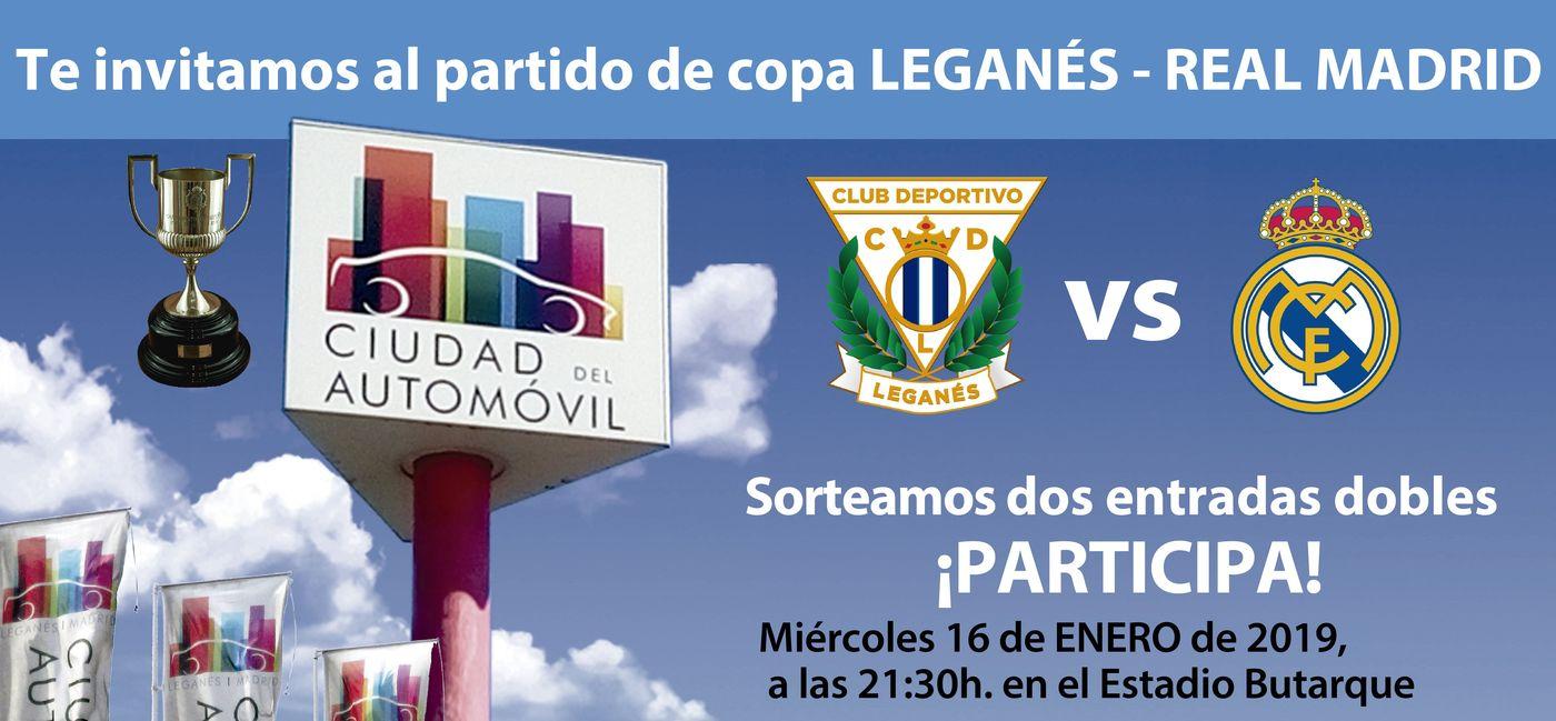 Ciudad del Automóvil sorteo de dos entradas dobles para el partido de copa del Rey Leganés vs Real Madrid