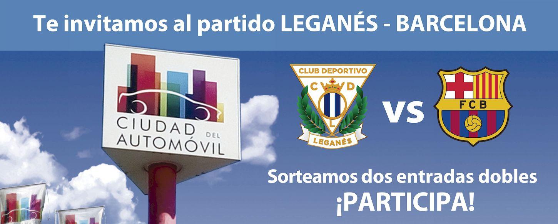 Ciudad del Automóvil sorteo de dos entradas dobles para el partido Leganés FC vs. FC Barcelona