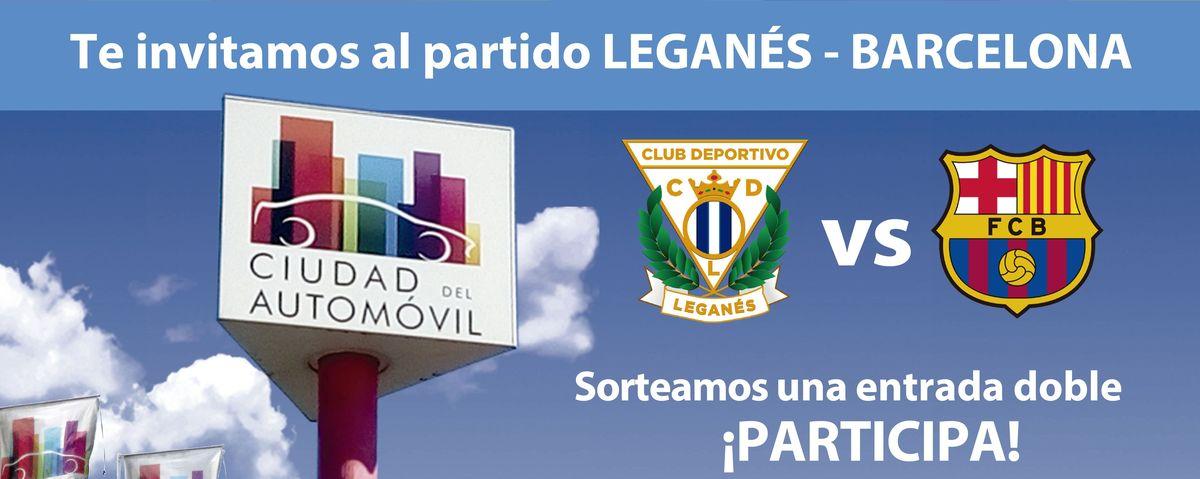 Ciudad del Automóvil sorteo de dos entradas dobles para el partido Leganés vs FC Barcelona