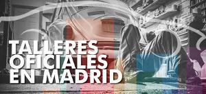 talleres oficiales en madrid